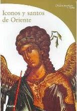 Iconos Y Santos De Oriente/ Icons and Saints of the Orient