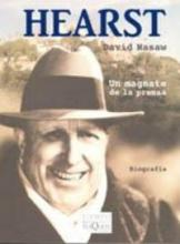 William R. Hearst : un magnate de la prensa