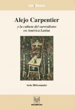 Alejo Carpentir Y La Cultura Del Surrealismo En America Latina/ Alejo Carpentir and the Culture of the Surrealism in Latin America