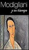 Modigliani y su tiempo/ Modigliani and his Times