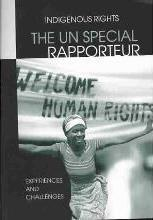 The UN Special Rapporteur: Indigenous Peoples Rights