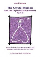 The Crystal Human and the Crystallization Process: Part II