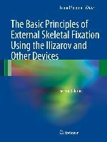 The Basic Principles of External Skeletal Fixation Using the Ilizarov and Other Devices