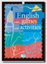 English with Games and Activities: Intermediate