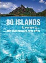 80 Islands to Escape to...
