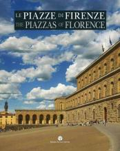 Le Piazze Di Firenze / The Piazzas of Florence