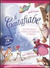 Il cantafiabe. Le più belle fiabe classiche in rima. Con CD Audio