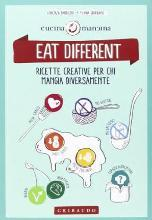 Eat different. Ricette creative per chi mangia diversamente