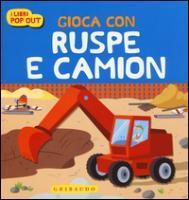 Gioca con ruspe e camion. Libri pop-out