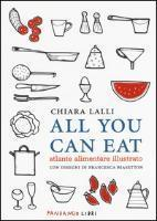All you can eat. Atlante alimentare illustrato