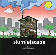 Slum[E]scape. A challenge for sustainable development project echoes from the XXIII UIA Congress of architecture Torino 2008