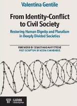 From Identity-Conflict to Civil Society Restoring Human Dignity and Pluralism in Deeply Divided Societies