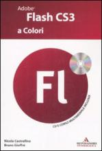 Adobe Flash Cs3 a Colori. Con CD-ROM.