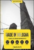 Made in Bologna. Guida al design emergente. Ediz. italiana e inglese