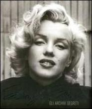 Marilyn Monroe. Archivi segreti