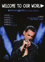 Welcome to our world. Depeche Mode in Italia 2013-14