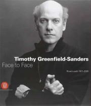 Timothy Greenfield-Sanders. Face to face. Ritratti scelti 1977-2005.