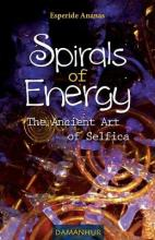 Spirals of Energy the Ancient Art of Selfica