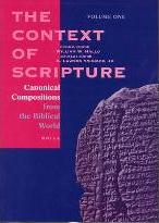 The Context of Scripture: Canonical Compositions from the Biblical World Volume 1