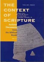 The Context of Scripture, Volume 3 Archival Documents from the Biblical World