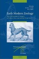 Early Modern Zoology: The Construction of Animals in Science, Literature and the Visual Arts (2 vols)