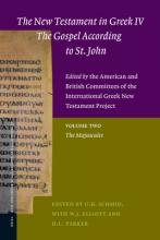 New Testament in Greek IV - The Gospel According to St. John - Edited by the American and British Committees of the International Greek New Testament Project: The Majuscule Volume 2