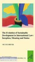 The Evolution of Sustainable Development in International Law: Inception, Meaning and Status