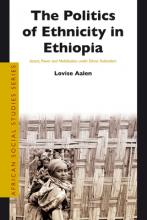 The Politics of Ethnicity in Ethiopia