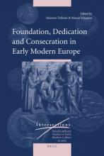 Foundation, Dedication, and Consecration in Early Modern Europe