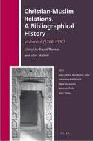 Christian-Muslim Relations. A Bibliographical History: Christian-Muslim Relations. A Bibliographical History. Volume 4 (1200-1350) 1200-1350 Volume 4