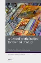 A Critical Youth Studies for the 21st Century