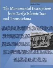 The Monumental Inscriptions from Early Islamic Iran and Transoxiana