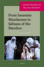 From Sasanian Mandaeans to Sabians of the Marshes