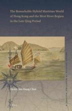 The Remarkable Hybrid Maritime World of Hong Kong and the West River Region in the Late Qing Period