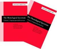 "The Phonological Spectrum: ""Segmental Structure"" & ""Suprasegmental Structure"" Vols I & II"