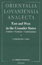 East and West in the Crusader States. Context - Contacts - Confrontations III