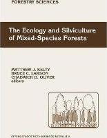 The Ecology and Silviculture of Mixed-Species Forests