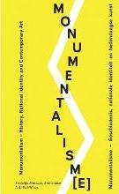 Monumentalism. History and National Identity in Contemporary Art