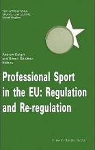 Professional Sport in the EU: Regulation and Re-Regulation