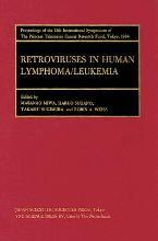 Proceedings of the International Symposia of the Princess Takamatsu Cancer Research Fund: Retroviruses and Human Lymphoma/Leukemia Volume 15