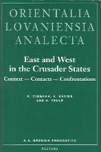 East and West in the Crusader States. Context - Contacts - Confrontations I: v. 1