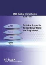Technical Support to Nuclear Power Plants and Programmes IAEA Nuclear Energy Series No. Np-T-3.28