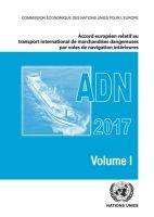 ADN 2017 (French Edition)  Accord Europeen Relatif au Transport International des Marchandises Dangereuses par Voies de Navigation Interieures 2017