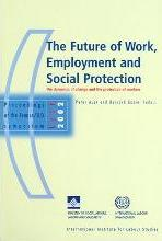 Future Of Work, Employment And Social Protection