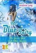 Fiction Classics  The Blue Fairythe Goose-Girl and Other Stories