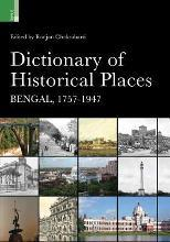 Dictionary of Historical Places Bengal, 1757-1947