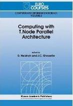 Computing with T.Node Parallel Architecture