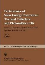 Performance of Solar Energy Converters: Thermal Collectors and Photovoltaic Cells