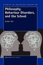Philosophy, Behaviour Disorders, and the School