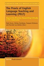 The Praxis of English Language Teaching and Learning (Pelt)
